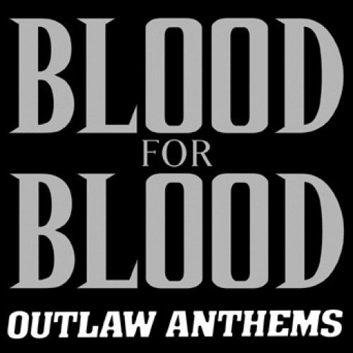 "VIC173-1 Blood For Blood ""Outlaw Anthems"" LP Album Artwork"