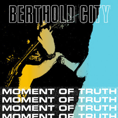 "WAR008-1 Berthold City ""Moment Of Truth"" 7"" Album Artwork"