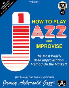 Volume 1 – How To Play Jazz and Improvise
