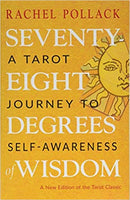 Seventy Eight Degrees of Wisdom: A Tarot Journey to Self-Awareness