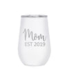 12 oz Wine Cup - Mom Est 2019