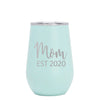 12 oz Wine Cup - Mom Est 2020