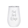 12 oz Wine Cup - But First Wine