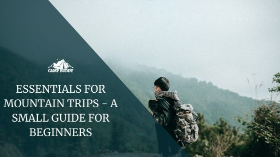 ESSENTIALS FOR MOUNTAIN TRIPS - A small guide for beginners