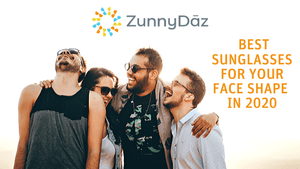 ZUNNY GUIDE | Best Sunglasses for Your Face Shape in 2020 | ZunnyDāz