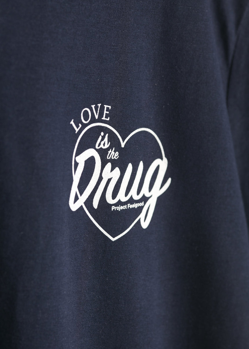 Love Is The Drug - Navy Blue - Unisex Tee