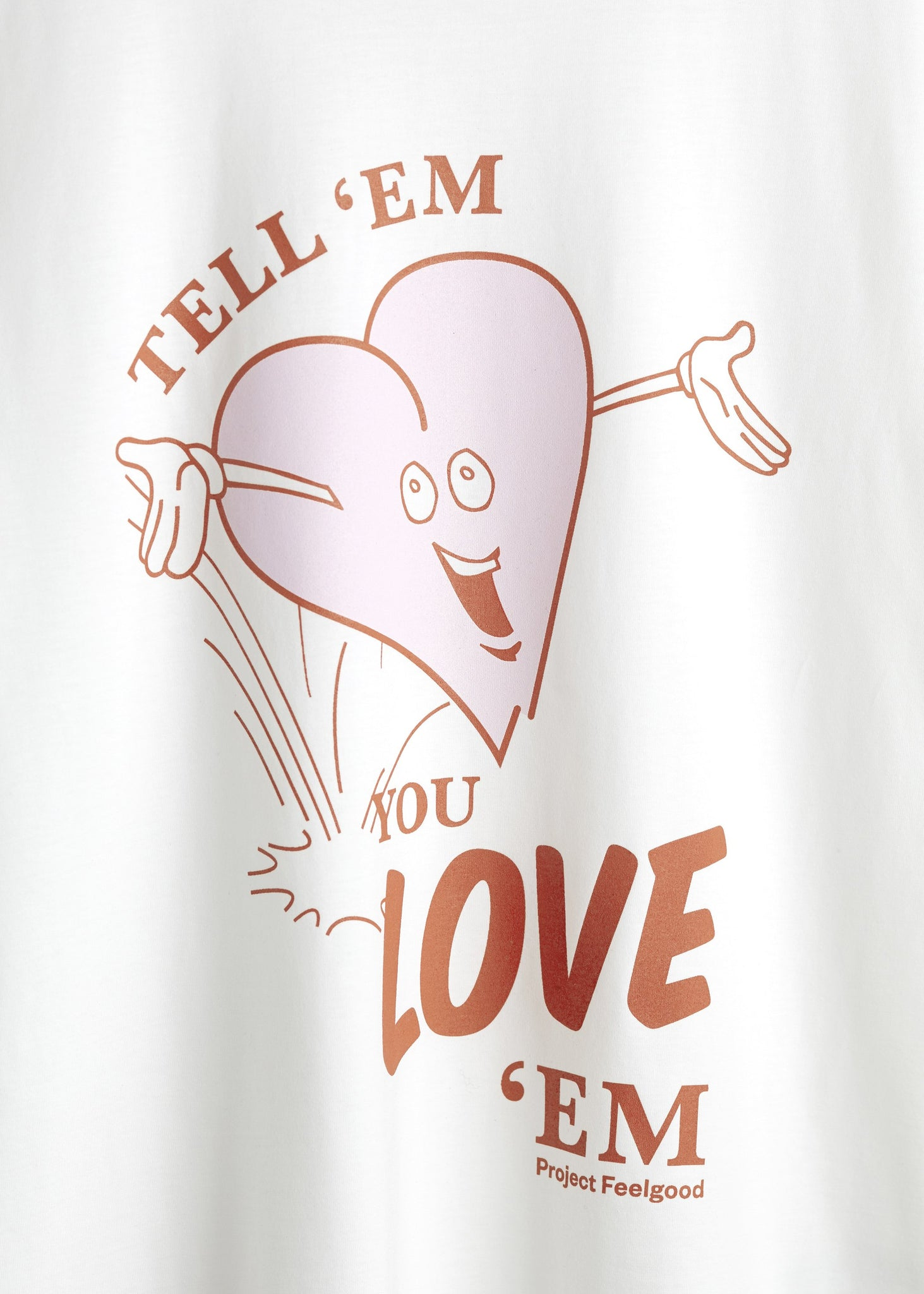 Tell 'Em You Love 'Em - Chalk White