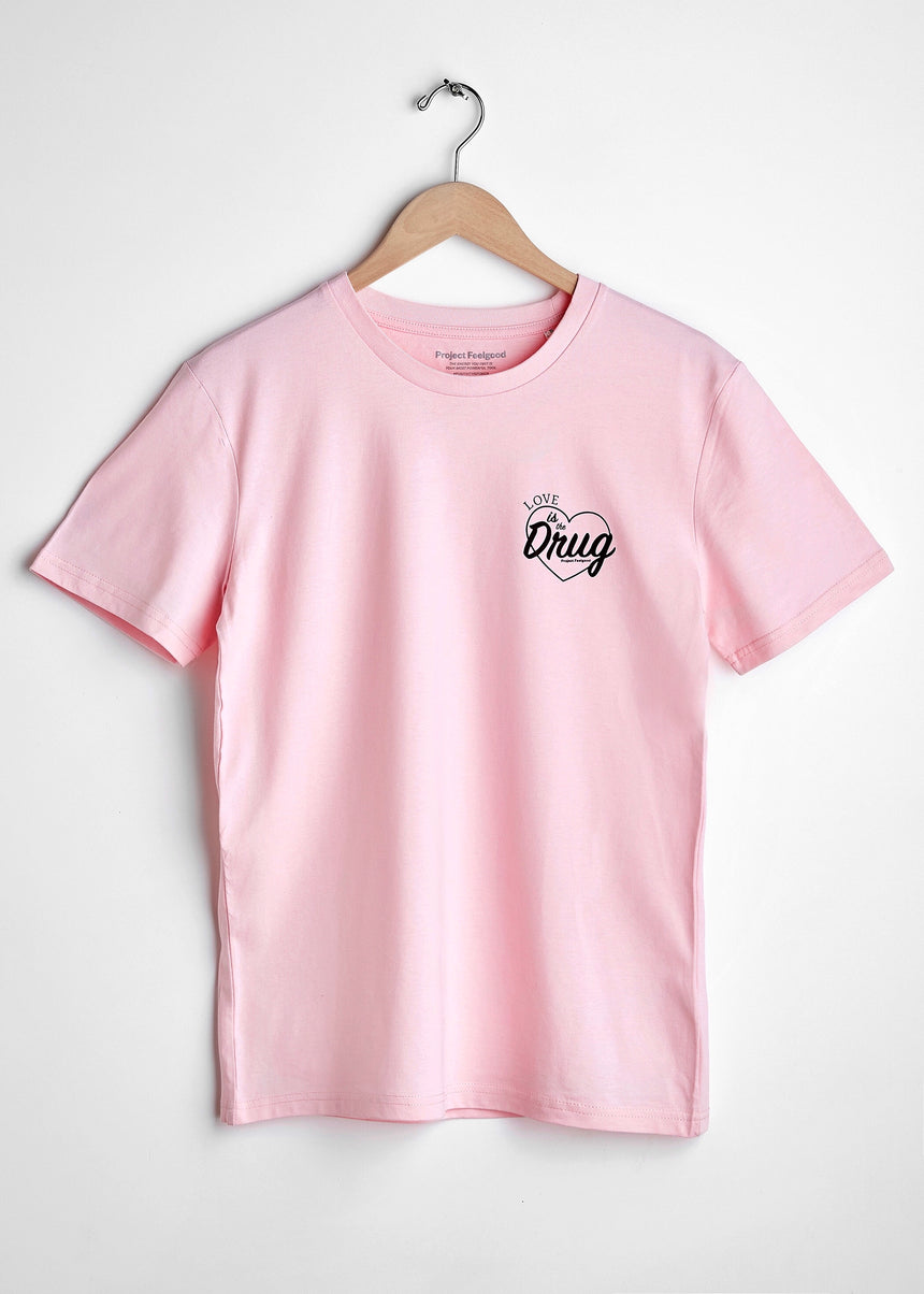 Love Is The Drug - Rosé Pink - Unisex Tee