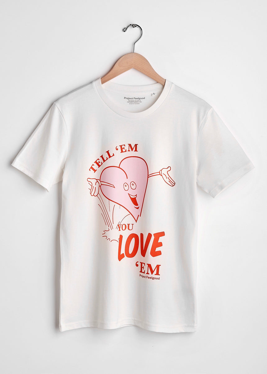 Tell 'Em You Love 'Em - Chalk White - Unisex Tee