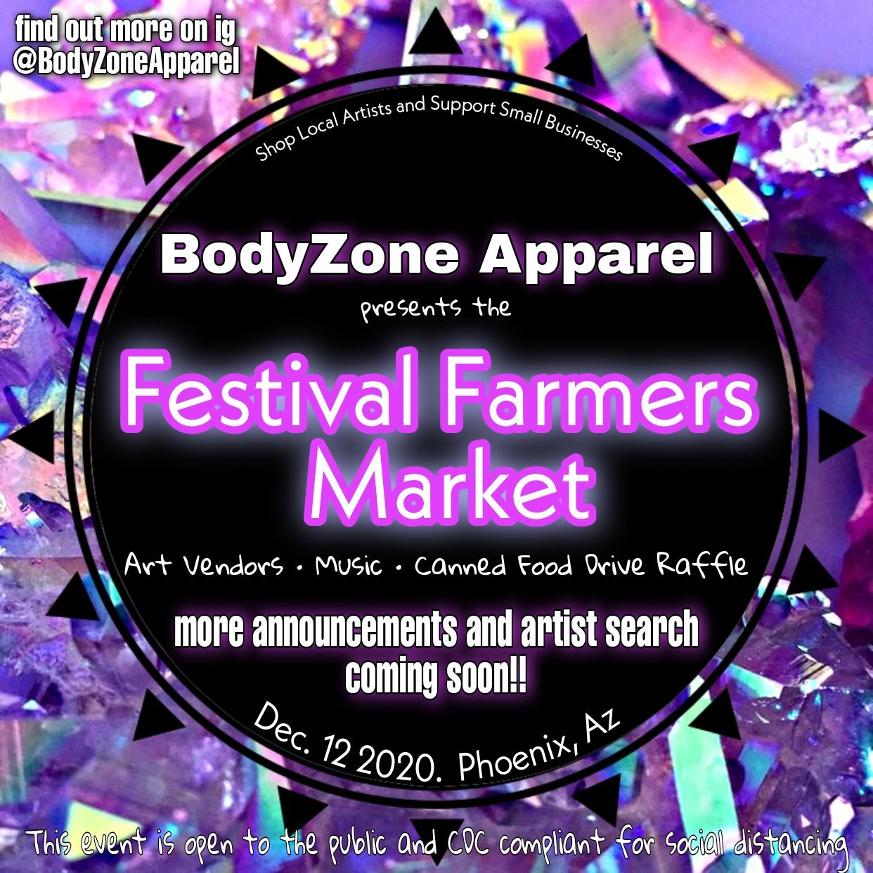 BodyZone Apparel Festival Farmers Market December 12th Noon to 5 p.m. 3108 W. Thomas rd #1201 Phoenix, AZ 85017