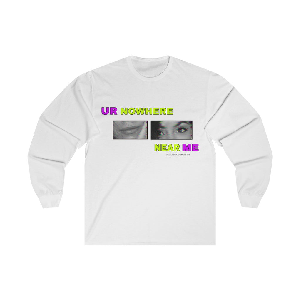 ~ur~ nowhere near me - unisex long sleeve