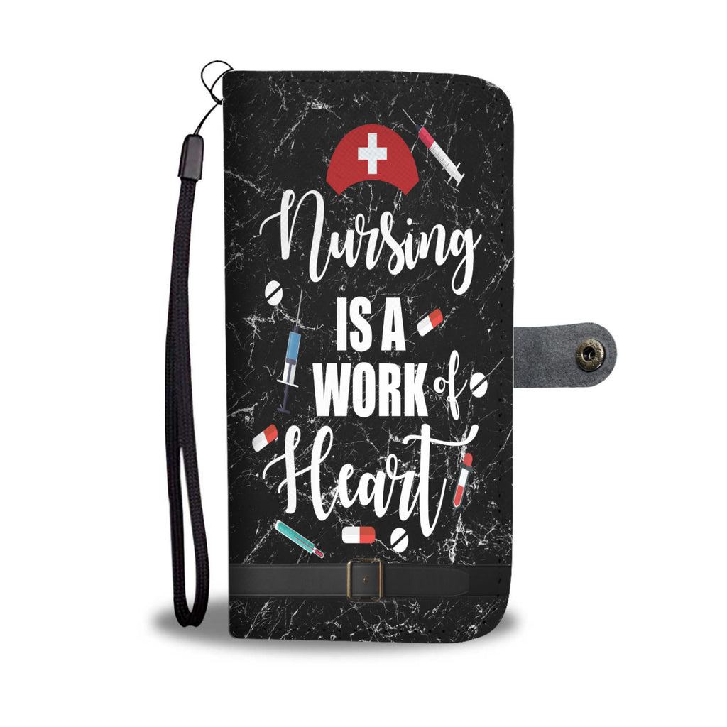 Custom Phone Wallet Available For All Phone Models Nursing Is A Work Heart Phone Wallet - STUDIO 11 COUTURE