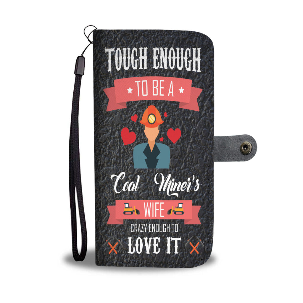 Custom Phone Wallet Available For All Phone Models Tough Enough To Be A Coal Miner's Wife Phone Wallet - STUDIO 11 COUTURE