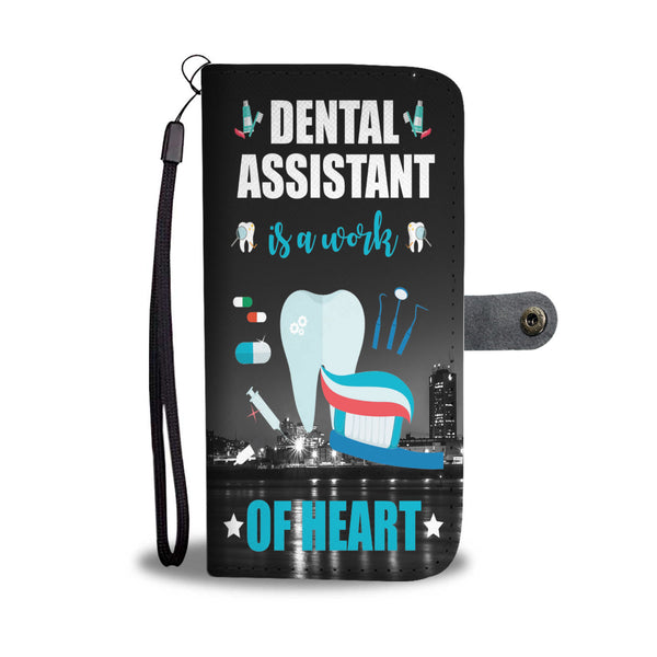 Custom Phone Wallet Available For All Phone Models Dental Assistant Is A Work Of Heart Phone Wallet