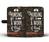 Custom Phone Wallet Available For All Phone Models Nursing Is A Work Of Heart Phone Wallet - STUDIO 11 COUTURE