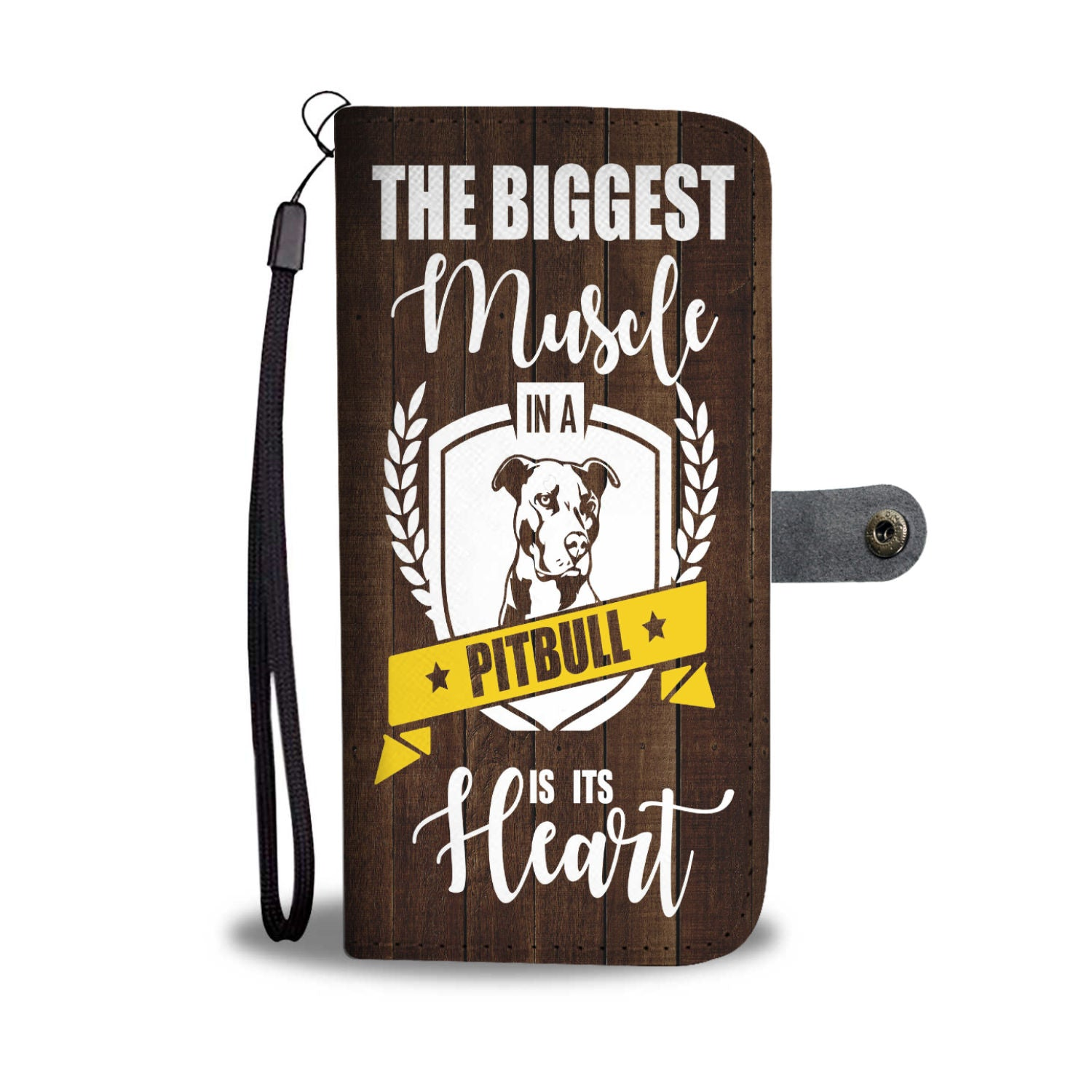 Custom Phone Wallet Available For All Phone Models The Biggest Muscle In A Pitbull Is Its Heart Phone Wallet