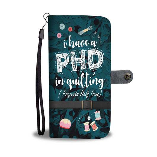 Custom Phone Wallet Available For All Phone Models I Have A PHD In Quilting Phone Wallet - STUDIO 11 COUTURE