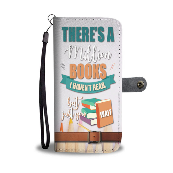 Custom Phone Wallet Available For All Phone Models There's A Million Books I haven't Read Phone Wallet