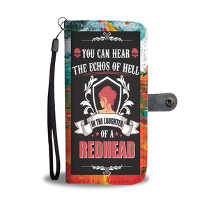 Custom Phone Wallet Available For All Phone Models You Can Hear The Echos Of Hell In The Laughter Of A Redhead Phone Wallet