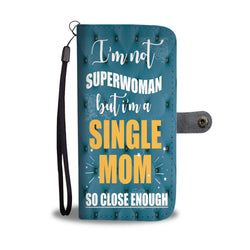 Custom Phone Wallet Available For All Phone Models I'm Not SUPERWOMAN But I'm A Single Mom Phone Wallet - STUDIO 11 COUTURE