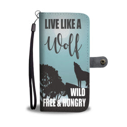 Custom Phone Wallet Available For All Phone Models Live Like A Wolf Wild Free & Hungry Phone Wallet - STUDIO 11 COUTURE
