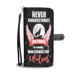 Custom Phone Wallet Available For All Phone Models Never Underestimate The Power Of Woman Who Stands For Wolves Phone Wallet - STUDIO 11 COUTURE