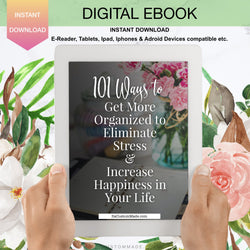 EBOOK 101 Ways To Get More Organized To Eliminate Stress & Increase Happiness In Your Life