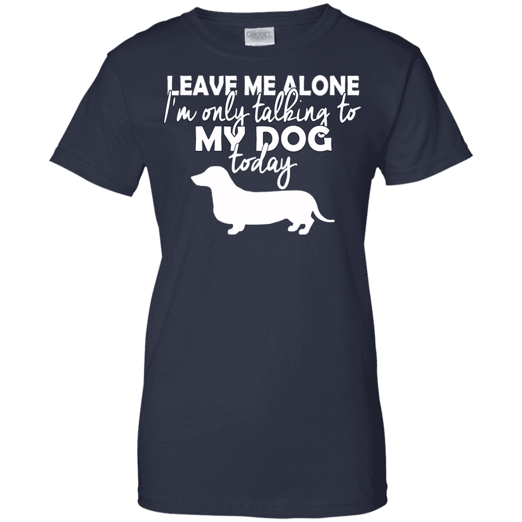 Leave Me Alone Duchshund Ladies Tee - STUDIO 11 COUTURE