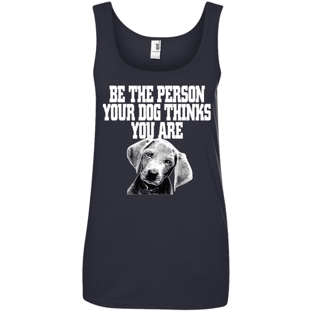 Be The Person Your Dog Thinks You Are Ladies Tee - STUDIO 11 COUTURE