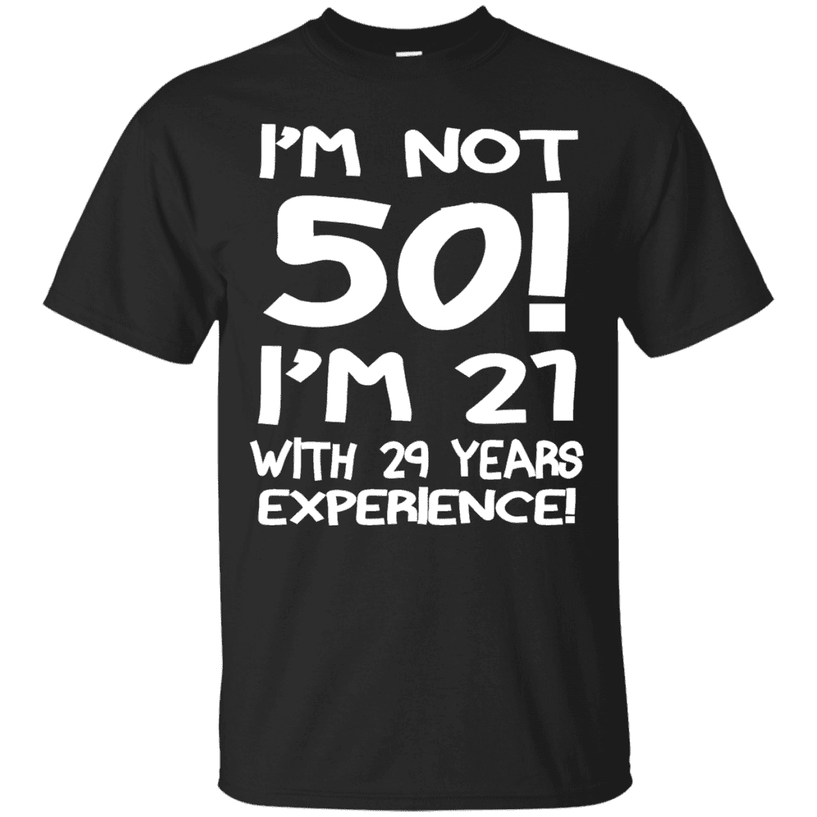 I'm Not 50 Men Tee - STUDIO 11 COUTURE