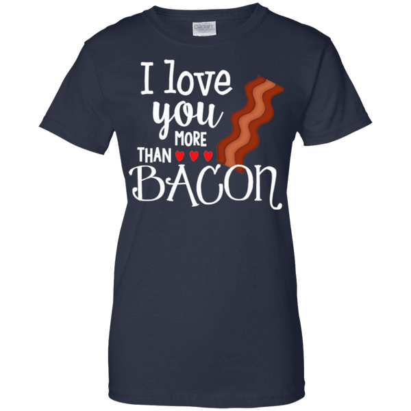 I Love You More Than Bacon Ladies Tee