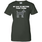 My Dog Is Better Than Yours Ladies Tee - STUDIO 11 COUTURE