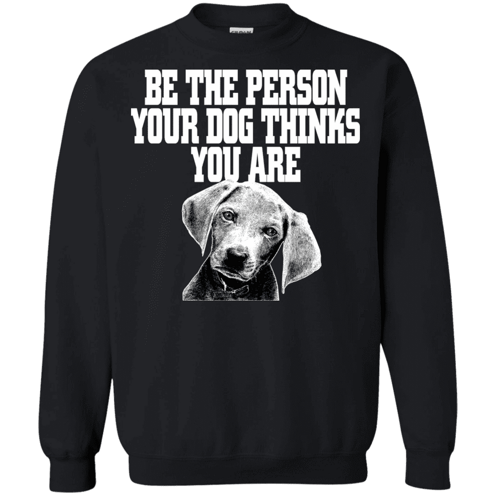 Be The Person Your Dog Thinks You Are Men Tee
