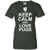 Image of Keep Calm And Love Pugs Ladies Tee - STUDIO 11 COUTURE