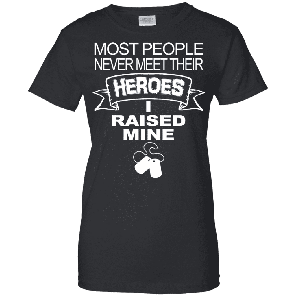 Heroes I Raised Mine Ladies Tee