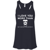 I Love You More Than Coffee Ladies Tee