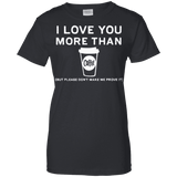 I Love You More Than Coffee Ladies Tee - STUDIO 11 COUTURE