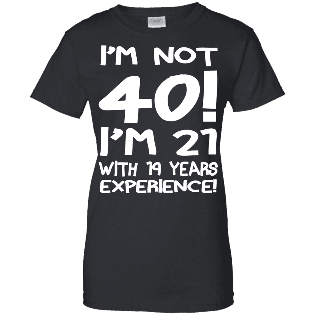 I'm Not 40 Ladies Tee - STUDIO 11 COUTURE