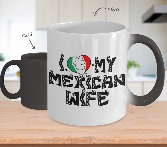 Color Changing Mug Family Theme I Love My Mexican Wife