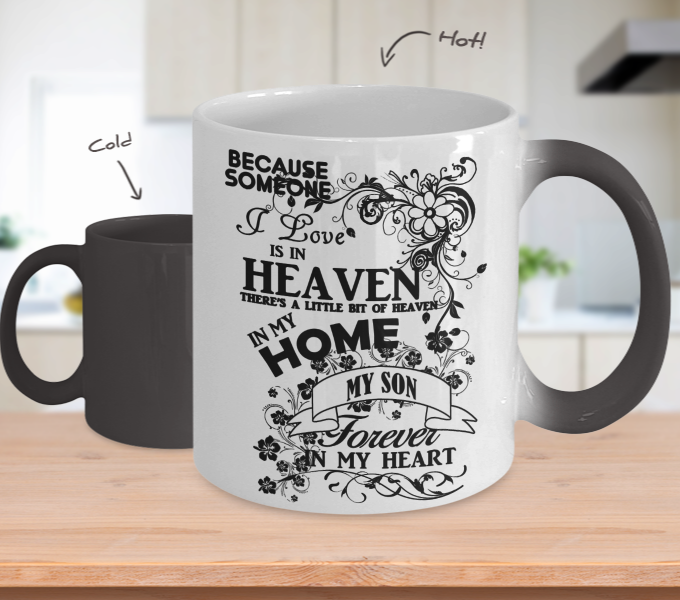 Color Changing Mug Family Theme Beacuse Someone I Love You In Heaven There's A Little Bit Of Heaven In My Home My Son