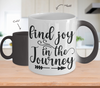 Image of Color Changing Mug Funny Mug Inspirational Quotes Novelty Gifts Find Joy In The Journey