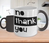 Image of Color Changing Mug Funny Mug Inspirational Quotes Novelty Gifts No Thank You