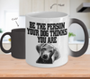 Image of Color Changing Mug Dog Theme Be The Person Your Dog Thinks Your Are