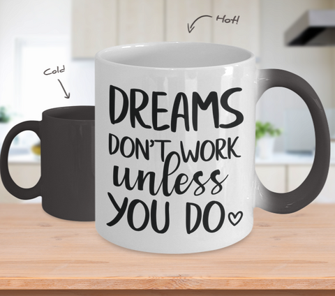 Color Changing Mug Funny Mug Inspirational Quotes Novelty Gifts Dreams Don't Work Unless You Do