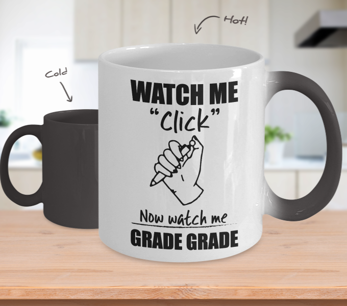 Color Changing Mug Quotes Theme Watch Me Click No Watch Me Grade Grade