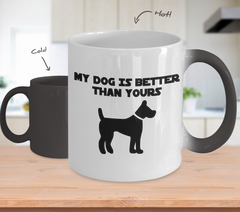 Color Changing Mug Dog Theme My Dog Is Better Than Yours