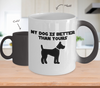 Image of Color Changing Mug Dog Theme My Dog Is Better Than Yours