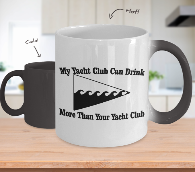 Color Changing Mug Drinking Theme My Yacht Club Can Drink More Than Your Yacht Club