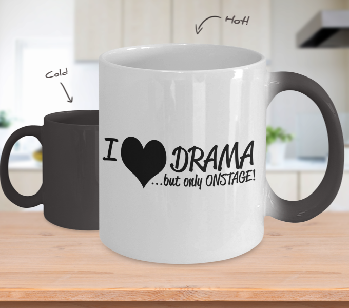 Color Changing Mug Random Theme I Love Drama But Only Onstage