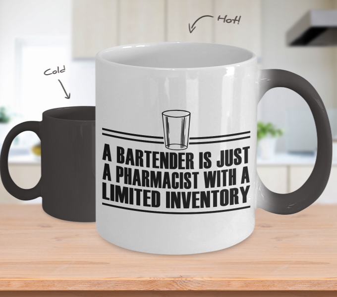Color Changing Mug Drinking Theme A Bartender Is Just A Pharmacist With A Limited Inventory